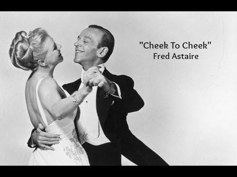 Cheek To Cheek (Lyrics) - Fred Astaire