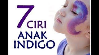 7 CIRI ANAK INDIGO