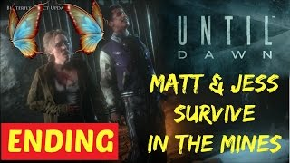 UNTIL DAWN- MATT AND JESS SURVIVE IN THE MINES ENDING.