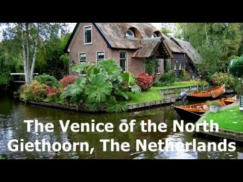 The Venice of the North - Giethoorn, The Netherlands