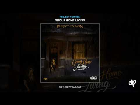 Project Youngin - Grind Baby [Group Home Living]
