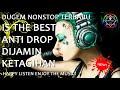 Download DJ REMIX KENCENG | DUGEM NONSTOP TERBARU 2019 | IS THE BEST ANTI DROP DIJAMIN KETAGIHAN