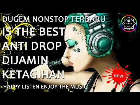 DJ REMIX KENCENG | DUGEM NONSTOP TERBARU 2019 | IS THE BEST ANTI DROP DIJAMIN KETAGIHAN