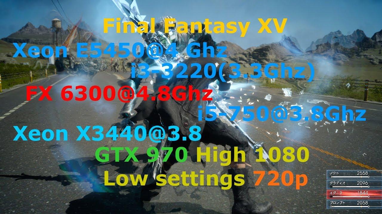 FF XV Windows Edition Benchmark Xeon E5450 vs i3 3220 vs FX6300 vs i5 750  vs Xeon X3440 + GTX 970