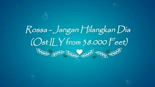 Rossa Jangan Hilangkan Dia Ost ILY from 38 000 Feet Karaoke Tanpa Vokal