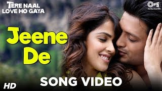 Jeene De (Video Song) | Tere Naal Love Ho Gaya