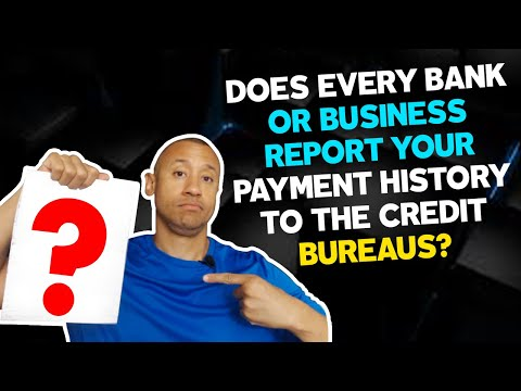 Does Every Business Report Your Payment History To The Credit Bureaus? Is Credit Reporting Required?