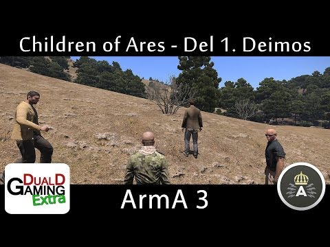 DualDGaming Extra & Anrop.se: ArmA3: Children of Ares - Del 1. Deimos
