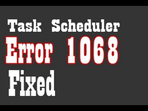 Error 1068: Task Scheduler cannot start [Fixed]