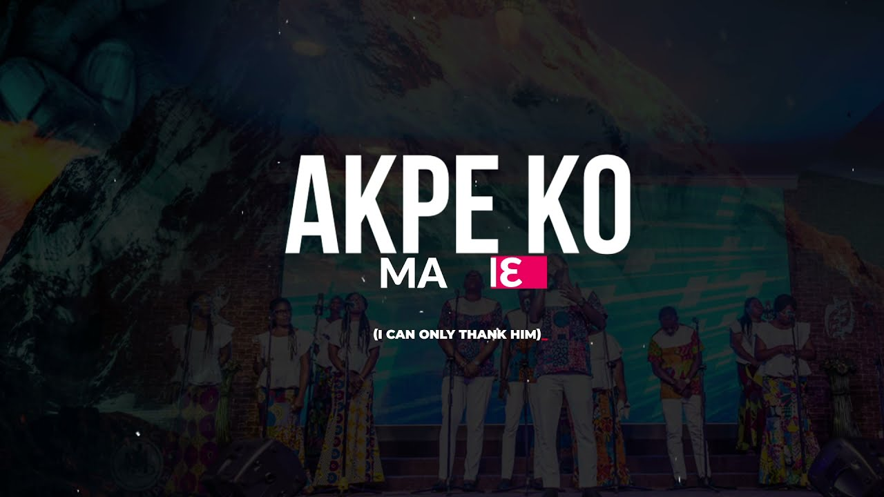 Akpe Lyrics Video (Official) by @Bethel Revival Choir