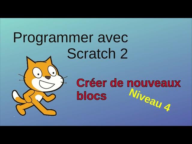 Programmer avec Scratch: création d'un nouveau bloc (niveau 4)