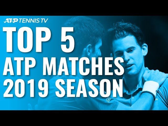 Top 5 ATP Matches in 2019 Season!