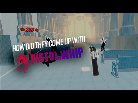 HOW DID THEY COME UP WITH PISTOL WHIP? Interview with Cloudhead Games