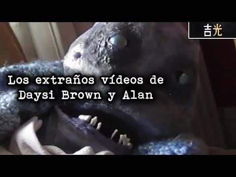 Los extraños vídeos de Daysi Brown y Alan