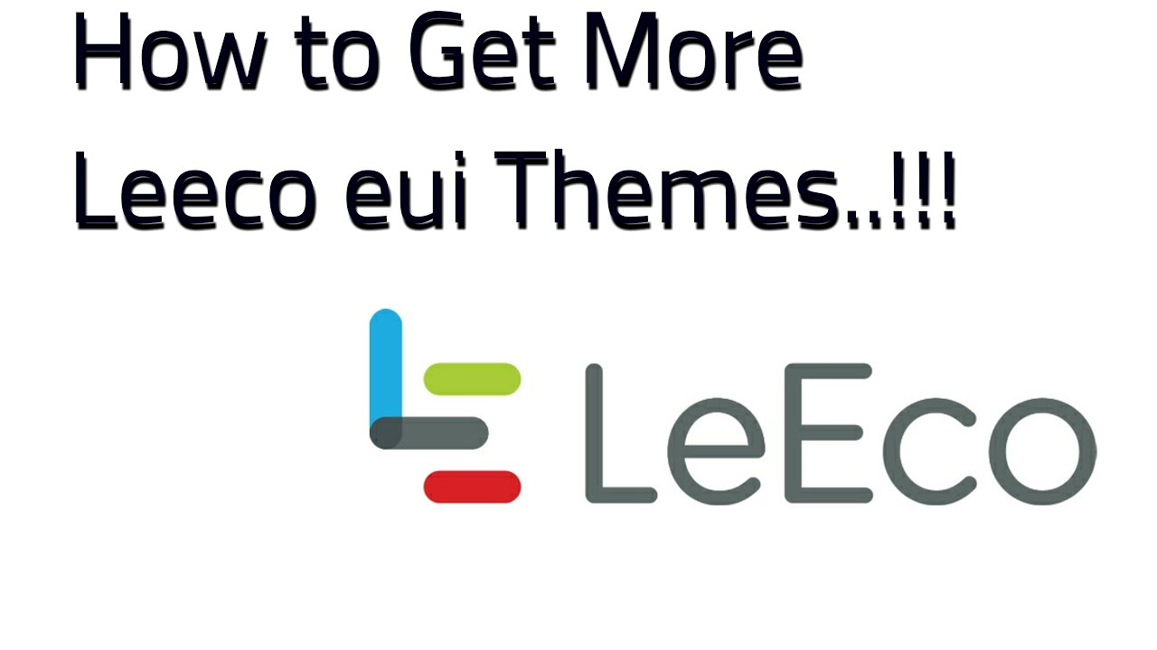 HOW TO GET MORE LeEco EUI THEMES AND FONTS (WITH APK LINK)