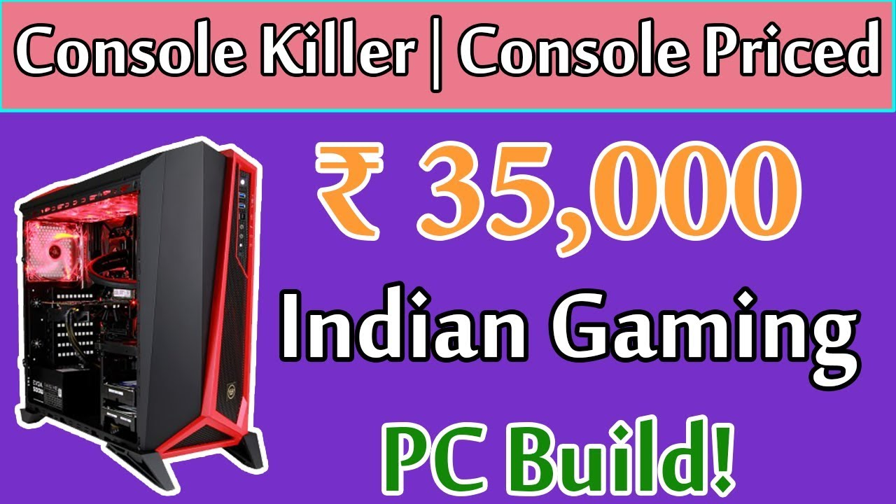 Real Console Killer / Console Priced Gaming PC Build in 35,000 Rs
