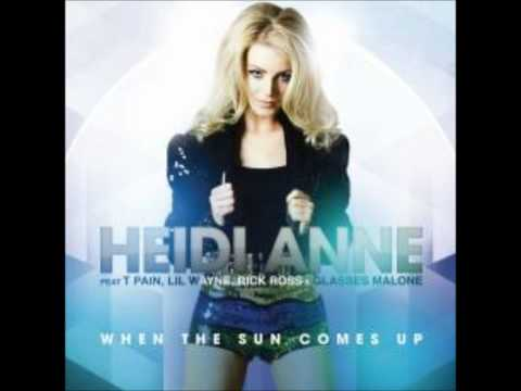 Heidi Anne, Lil Wayne  T-Pain - When the Sun comes up