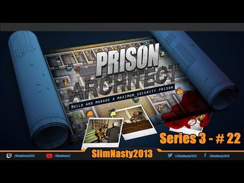 Let's Play Prison Architect - Series 3 / Episode 22