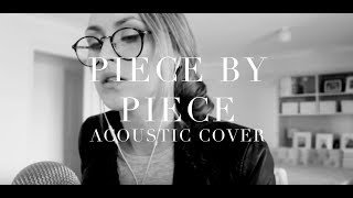 Piece by Piece (Piano Cover) | Lizzy Hodgins