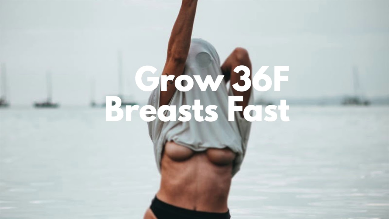 Grow 36F Breasts Fast Binaural Beats - Youtube-1508