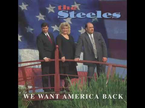 The Steeles - We Want America Back
