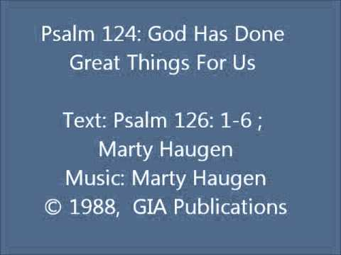 Psalm 126: God Has Done Great Things For Us (Haugen)