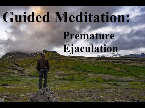 Guided Meditation: Premature Ejaculation and Sexual Performance Anxiety