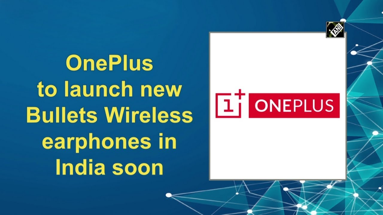 OnePlus to launch new Bullets Wireless earphones in India soon - ANI News