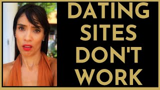 Why Dating Sites DON'T WORK!