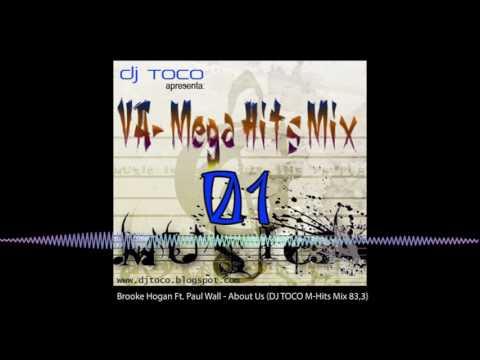 Brooke Hogan Ft Paul Wall - About Us (DJ TOCO M Hits Mix 83,3)