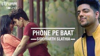 Phone Pe Baat | Siddharth Slathia | Love In Goa-Part 2 | Prashant Satose | Saaveri Verma