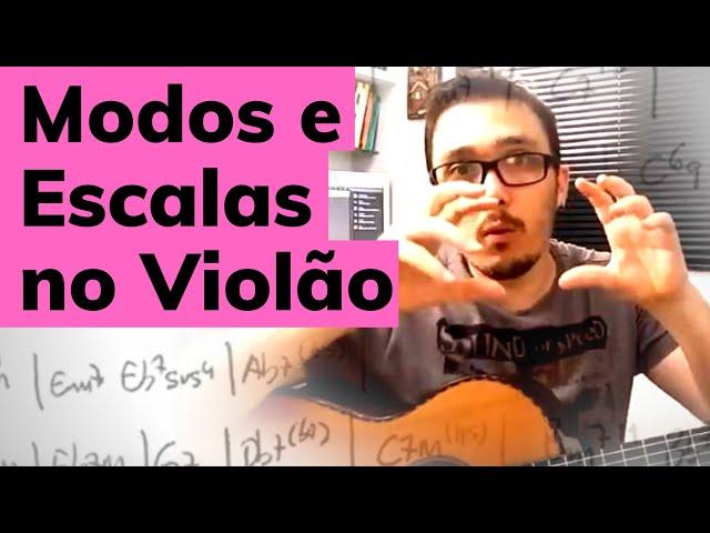 7 - Escalas e Modos no Violão - Explicações Essenciais