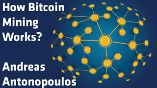 """How Bitcoin Mining Works?"" - Andreas Antonopoulos"