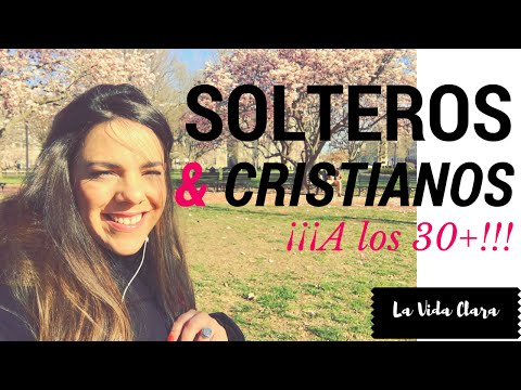 ¿SOLTERA a LOS 30+?!!! - Ser cristiano & soltero: Desmontando MITOS!