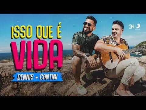 Смотреть клип Dennis E Cantini - Isso Que É Vida