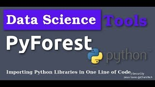 Pyforest - Importing All Python Data Science Libraries in One Line (Data Science Tools)