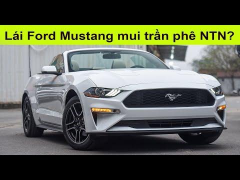 Lái Ford Mustang 2021 Mui Trần giá hơn 3 Tỷ Đồng phê như thế nào?