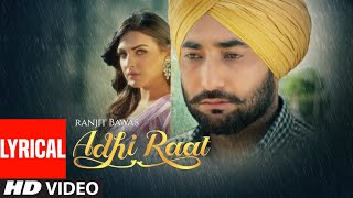 Ranjit Bawa: Adhi Raat (Full Lyrical Song) Himanshi Khurana | Jassi X | Jassi Lokha | Tru Makers