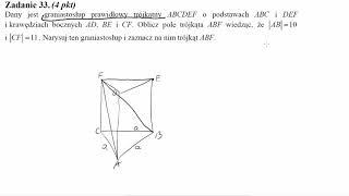 Matura sierpień 2010 zadanie 33 Dany jest graniastosłup prawidłowy trójkątny ABCDEF o podstawach ABC