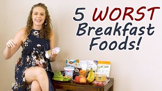 5 WORST Breakfast Foods! What NOT to Eat & Healthy Alternatives, Weight Loss Tips, Health, Nutrition