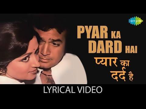 Pyar Ka Dard Hai with lyrics | प्यार का दर्द है गाने के बोल | Dard | Rajesh Khanna/Hema Malini