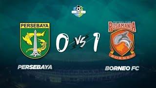 0-1 PERSEBAYA FC VS BORNEO FC LIGA 1 hasil akhir