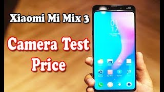 Xiaomi Mi Mix 3 4G Phablet Camera Test - Review Price