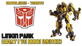 Bumblebee Tribute - Transformers / What I Ve Done / Linkin Park - (Remix)