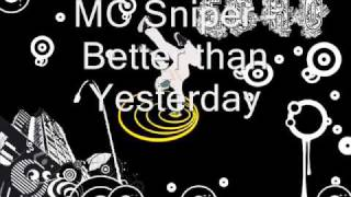 MC Sniper Better than Yesterday