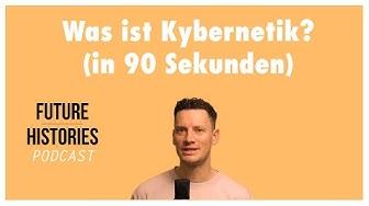 Was ist Kybernetik? (in 90 Sekunden)