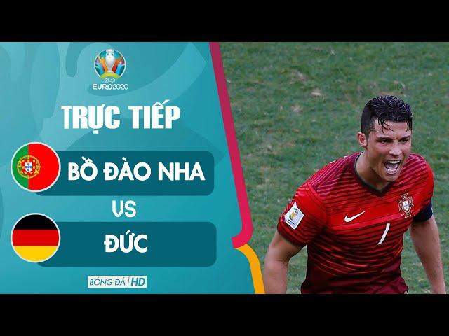 🔴Trực tiếp   Bồ Đào Nha vs Đức EURO 2020   Cơn Ác Mộng của Cristiano Ronaldo
