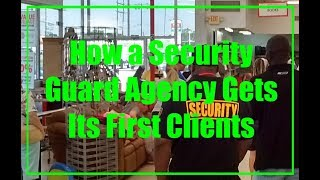 How Does a Security Guard Company Get Its First Clients