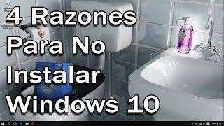4 Razones y desventajas para no instalar Windows 10 + Tips