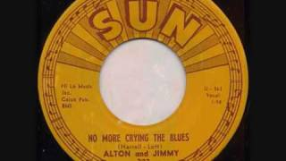Alton And Jimmy No More Crying The Blues